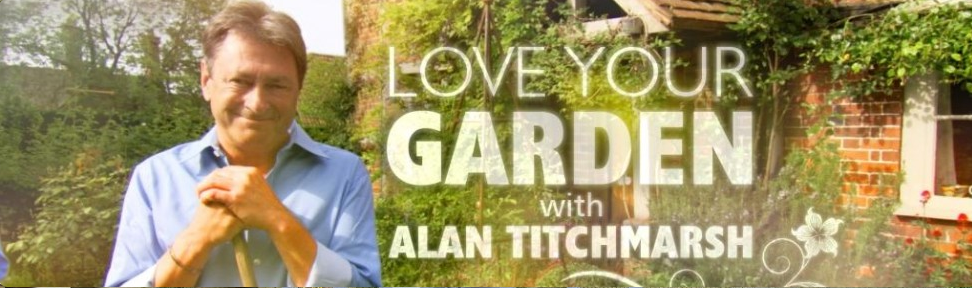 ove your garden with alan titchmarsh